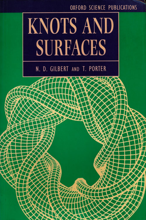 Knots and Surfaces. N. D. Gilbert, T. Porter.
