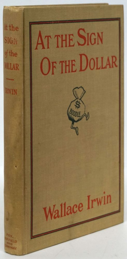 At the Sign of the Dollar. Wallace Irwin.