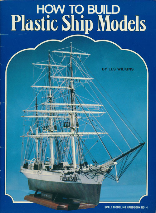 How to Build Plastic Ship Models Scale Modeling Handbook No. 4. Les Wilkins.
