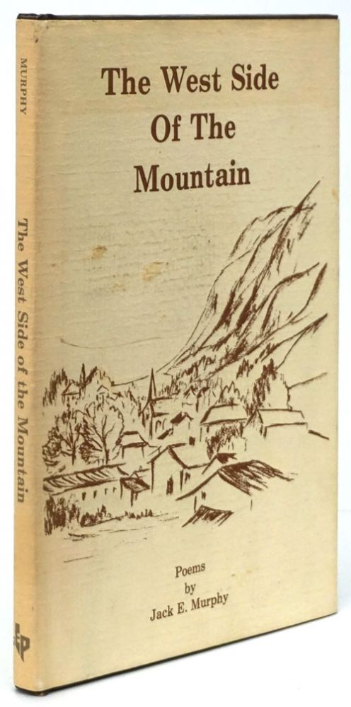 The West Side of the Mountain Poems. Jack E. Murphy.