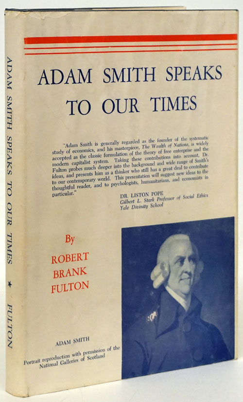 Adam Smith Speaks to Our Times A Study of His Ethical Ideas. Robert Brank Fulton.