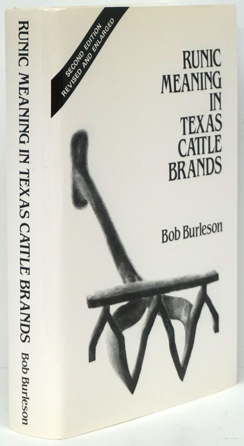 Runic Meaning in Texas Cattle Brands Plays of the Organic Theatre. Bob Burleson.