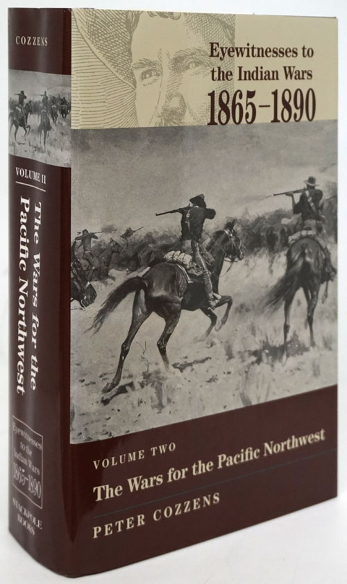 Eyewitnesses to the Indian Wars, 1865-1890 (Volume II) The Wars for the Pacific Northwest. Peter Cozzens.
