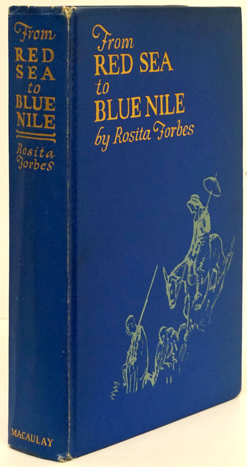 From Red Sea to Blue Nile Abyssinian Adventure. Rosita Forbes.