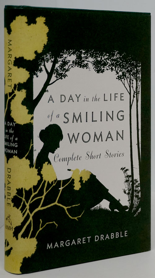 A Day in the Life of a Smiling Woman Complete Short Stories. Margaret Drabble.