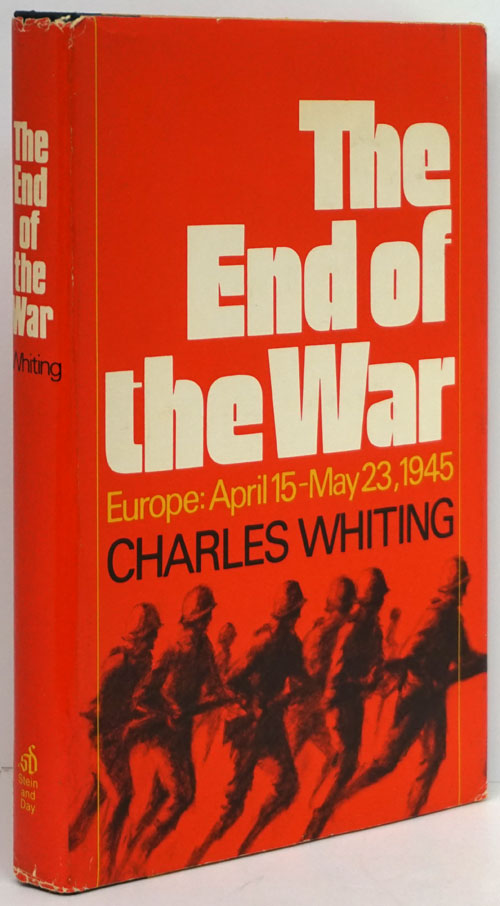 The End of the War Europe: April 15 - May 23, 1945. Charles Whiting.