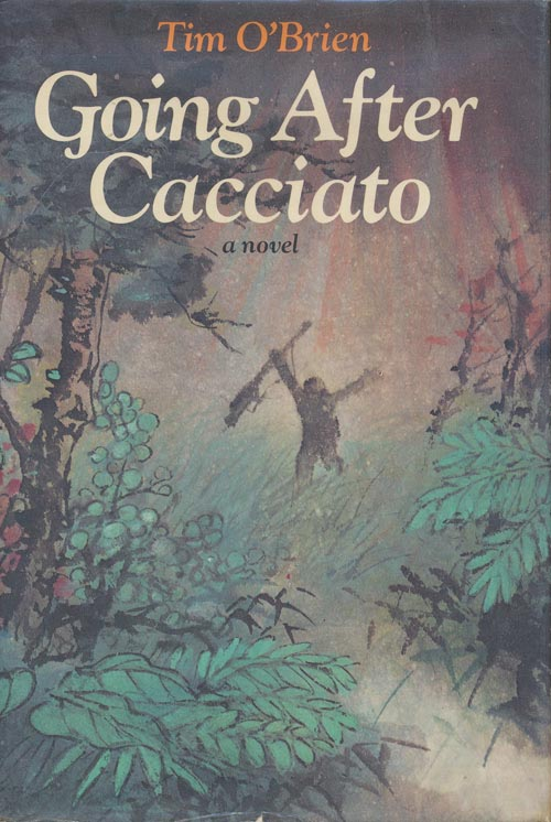 Going after Cacciato A Novel. Tim O'Brien.