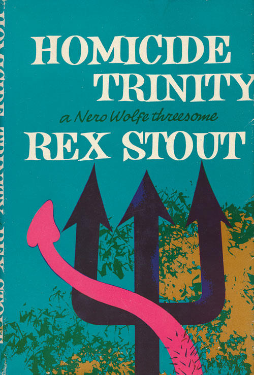 Homicide Trinity A Nero Wolfe Threesome. Rex Stout.