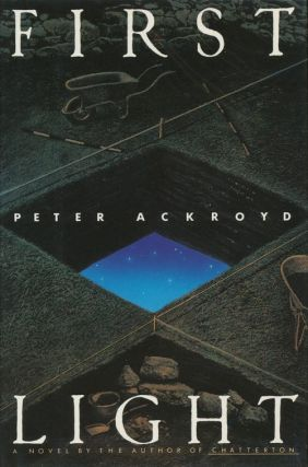 First Light. Peter Ackroyd.