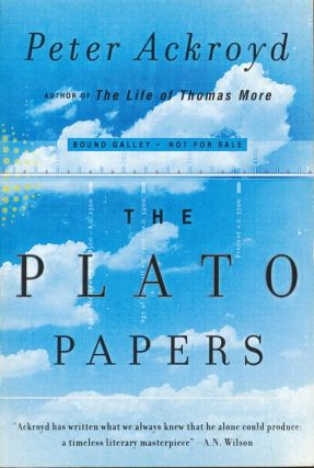 The Plato Papers A Prophecy. Peter Ackroyd
