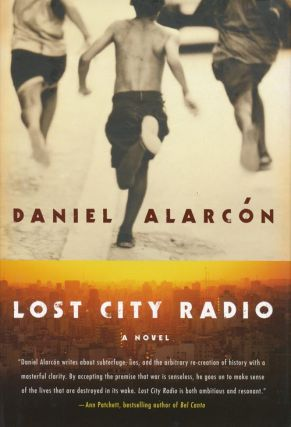 Lost City Radio. Daniel Alarcon