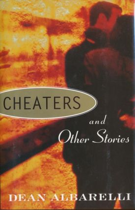 Cheaters and Other Stories. Dean Albarelli