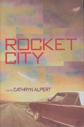Rocket City: A Novel. Cathryn Alpert.