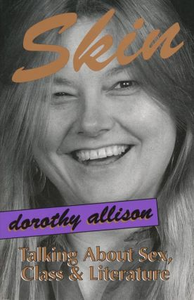 Skin Talking about Sex, Class and Literature. Dorothy Allison
