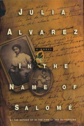 In the Name of Salome: A Novel. Julia Alvarez.
