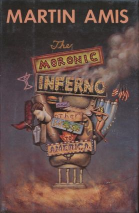 The Moronic Inferno And Other Visits to America. Martin Amis