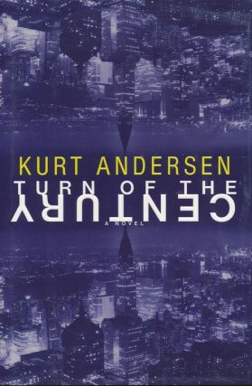 Turn of the Century. Kurt Anderson