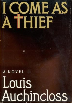 I Come As A Thief. Louis Auchincloss