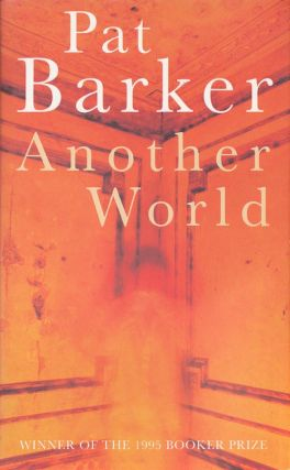 Another World. Pat Barker.