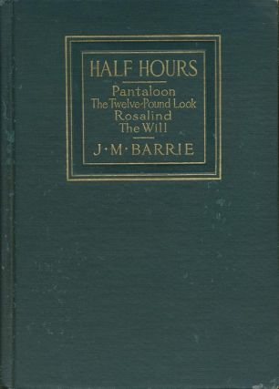Half Hours. J. M. Barrie