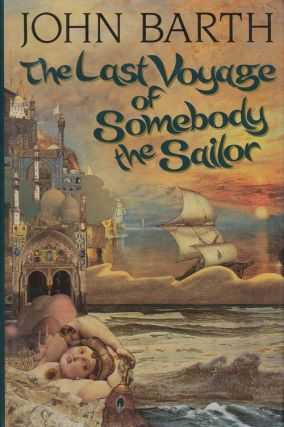 The Last Voyage of Somebody the Sailor. John Barth