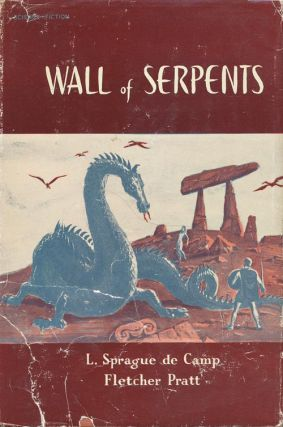 Wall of Serpents. Sprague L. de Camp, Fletcher Pratt.