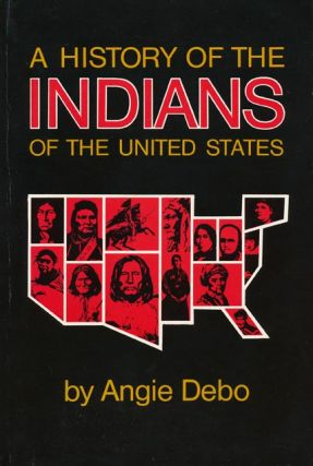 A History of the Indians of the United States. Angie Debo