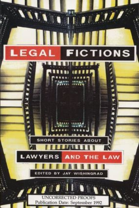 Legal Fictions Short Stories about Lawyers and the Law