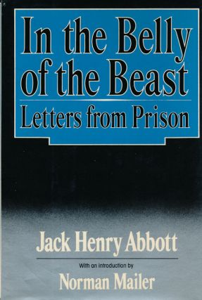 In the Belly of the Beast Letters from Prison. Jack Henry Abbott