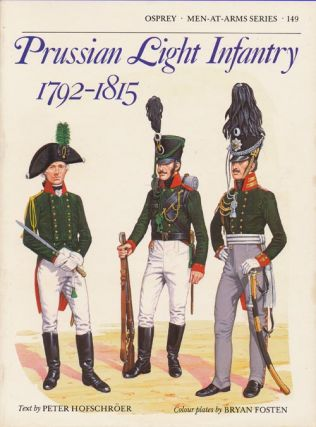 Prussian Light Infantry 1792-1815. Peter Hofschroer, Bryan Fosten