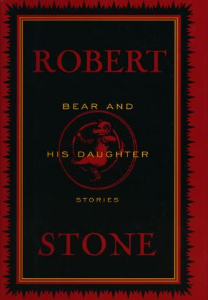Bear and His Daughter Author. Robert Stone