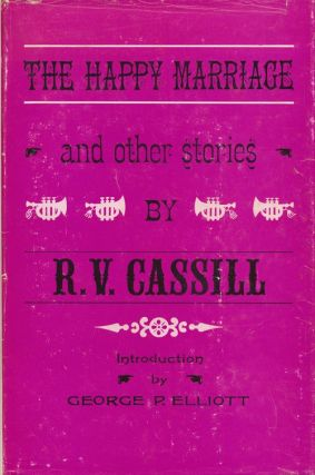 The Happy Marriage and Other Stories. R. V. Cassill.