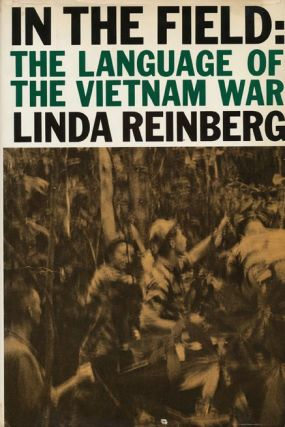 In the Field The Language of the Vietnam War. Linda Reinberg