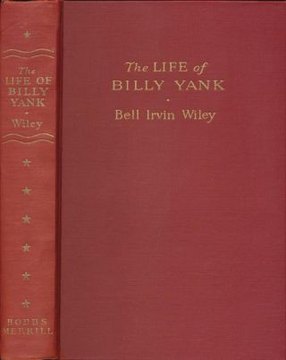 The Life of Billy Yank & the Life of Johnny Reb The Common Soldier of the Union & the Common...