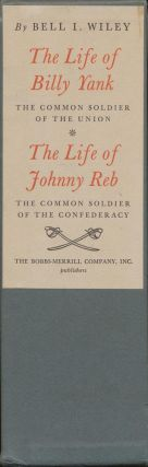 The Life of Billy Yank & the Life of Johnny Reb The Common Soldier of the Union & the Common Soldier of the Confederacy