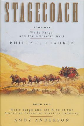 Stagecoach Wells Fargo and the American West/wells Fargo and the Rise of the American Financial...
