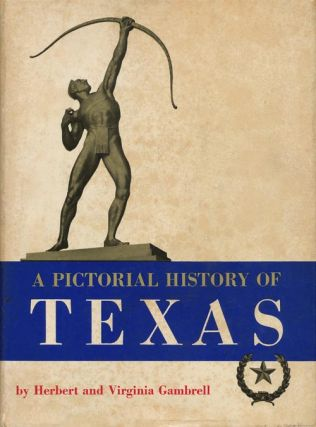 A Pictorial History of Texas. Herbert and Virginia Gambrell