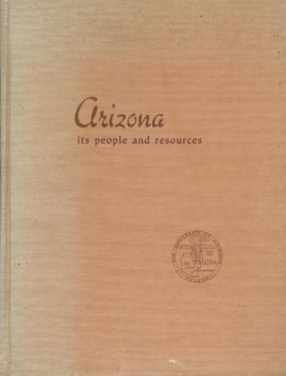 Arizona Its People and Resources. Jack L. Cross, Elizabeth H. Sahw, Kathleen Scheifele.