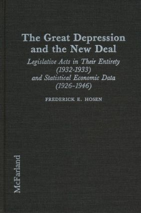 The Great Depression and the New Deal Legislative Acts in Their Entirety (1932-1933) and...