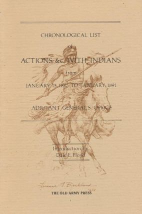 Chronological List Actions with Indians from January 15, 1837 to January, 1891. Dale Floyd