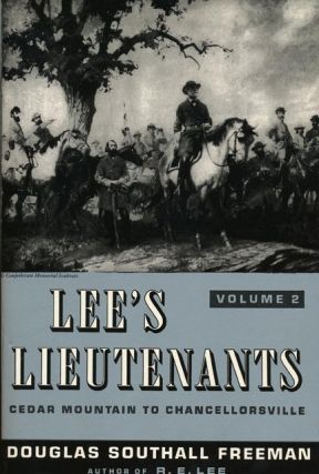 Lee's Lieutenants A Study in Command, Vol. 2: Cedar Mountain to Chancellorsville. Douglas...