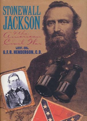 Stonewall Jackson and the American Civil War. G. F. R. Henderson