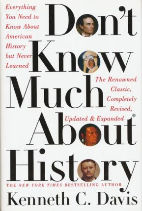 Don't Know Much About History Everything You Need to Know About American History but Never...