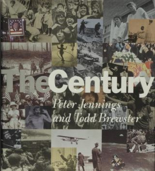 The Century. Peter Jennings, Todd Brewster