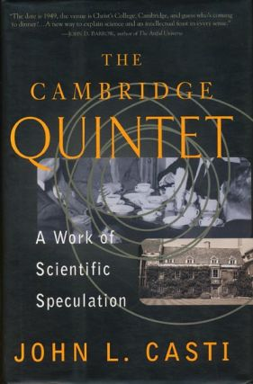 The Cambridge Quintet A Work Of Scientific Speculation. John L. Casti