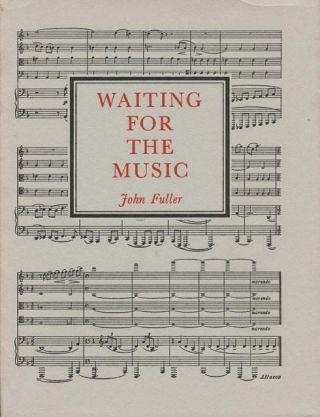 Waiting for the Music. John Fuller
