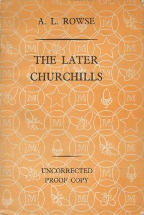 The Later Churchills. A. L. Rowse