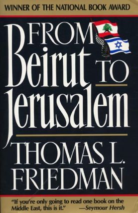 From Beirut to Jerusalem. Thomas L. Friedman