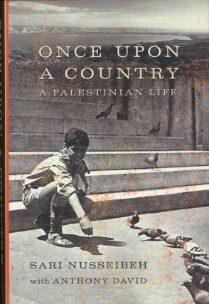 Once Upon a Country A Palestinian Life. Sari Nusseibeh, Anthony David
