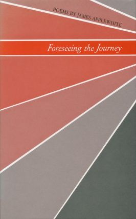 Forseeing the Journey. James Applewhite